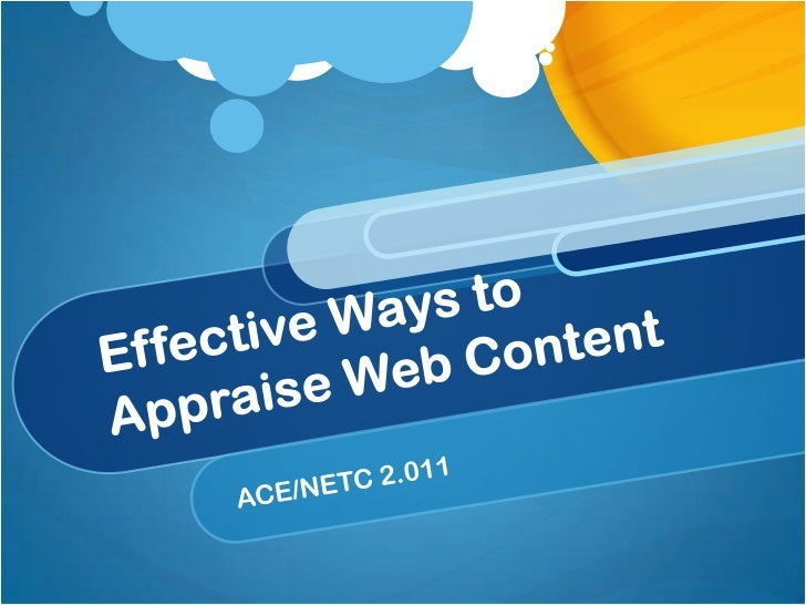 Effective Ways to Appraise Web Content<br />ACE/NETC 2.011<br />