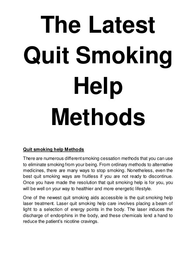 methods to quit smoking 2015-6-20  the smoker is now responsible  it's his job telling people about the harm of cigarettes and introducing scientific methods to  in order to quit smoking,.