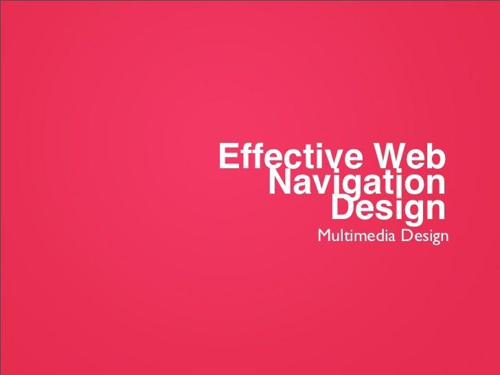 Effective Web   Navigation       Design     Multimedia Design