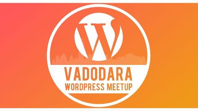 Warmly Welcome To Vadodara WordPress Meetup