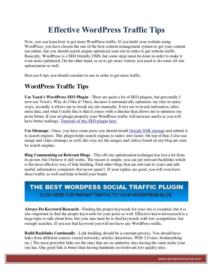 Effective WordPress Traffic TipsNow, you can learn how to get more WordPress traffic. If you build your website usingWordP...