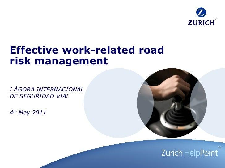 Effective work-related road risk management I ÁGORA INTERNACIONAL DE SEGURIDAD VIAL 4 th  May 2011 rechter Rand right marg...