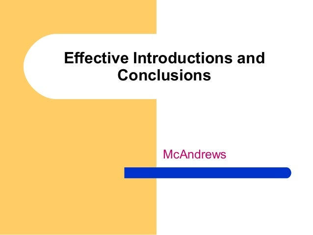 Effective Introductions and Conclusions  McAndrews