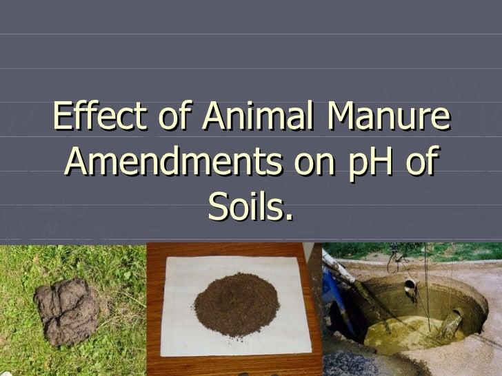 Effect of Animal Manure Amendments on pH of Soils.