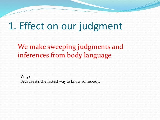 a study on the effects of body language Comprehensive body language home study course e-courses live  having the ability to decode body language can have astonishing effects in almost every aspect of.