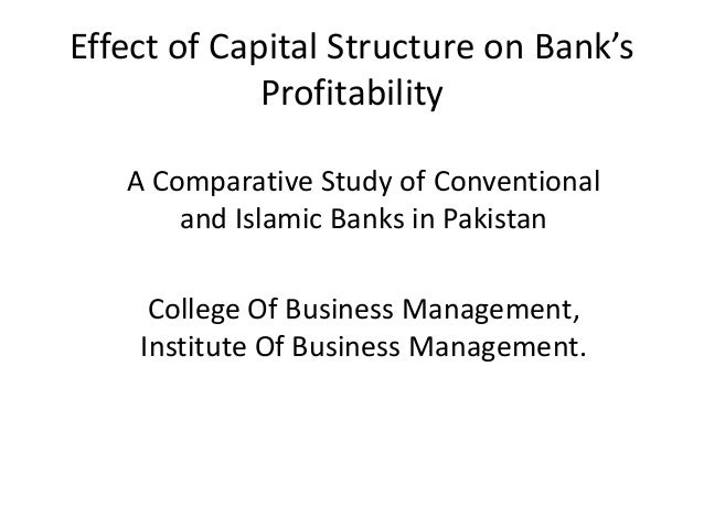 Effect Of Capital Structure On Bank S Profitability