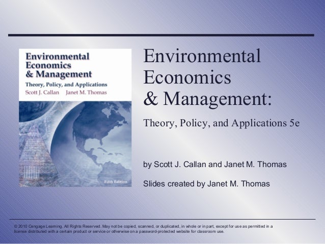 Environmental Economics & Management: Theory, Policy, and Applications 5e  by Scott J. Callan and Janet M. Thomas Slides c...