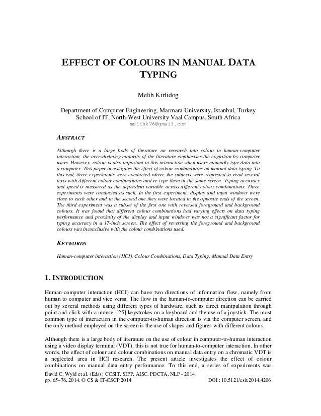 EFFECT OF COLOURS IN MANUAL DATA TYPING Melih Kirlidog Department of Computer Engineering, Marmara University, Istanbul, T...