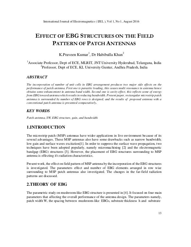 International Journal of Electromagnetics ( IJEL ), Vol 1, No 1, August 2016 13 EFFECT OF EBG STRUCTURES ON THE FIELD PATT...