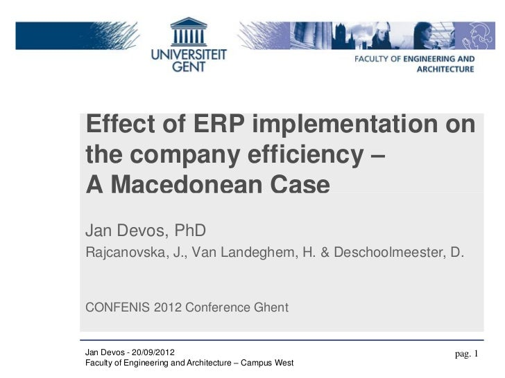 Effect of ERP implementation onthe company efficiency –A Macedonean CaseJan Devos, PhDRajcanovska, J., Van Landeghem, H. &...