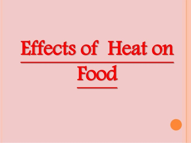 Effects of Heat on Food