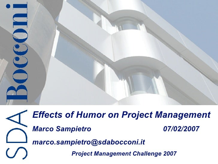 Effects of Humor on Project ManagementMarco Sampietro                       07/02/2007marco.sampietro@sdabocconi.it       ...