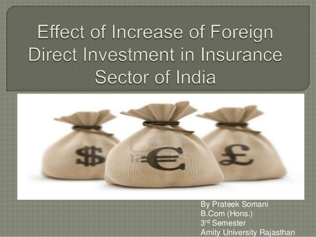 implications of fdi in insurance essay Free essay: research project project report on fdi in india implications of fdi in insurance to study the impact of fdi in insurance we first look at the how.