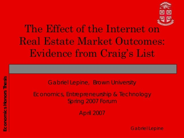 The Effect of the Internet on Real Estate Market Outcomes: Evidence from Craig's List EconomicsHonorsThesis Gabriel Lepine...