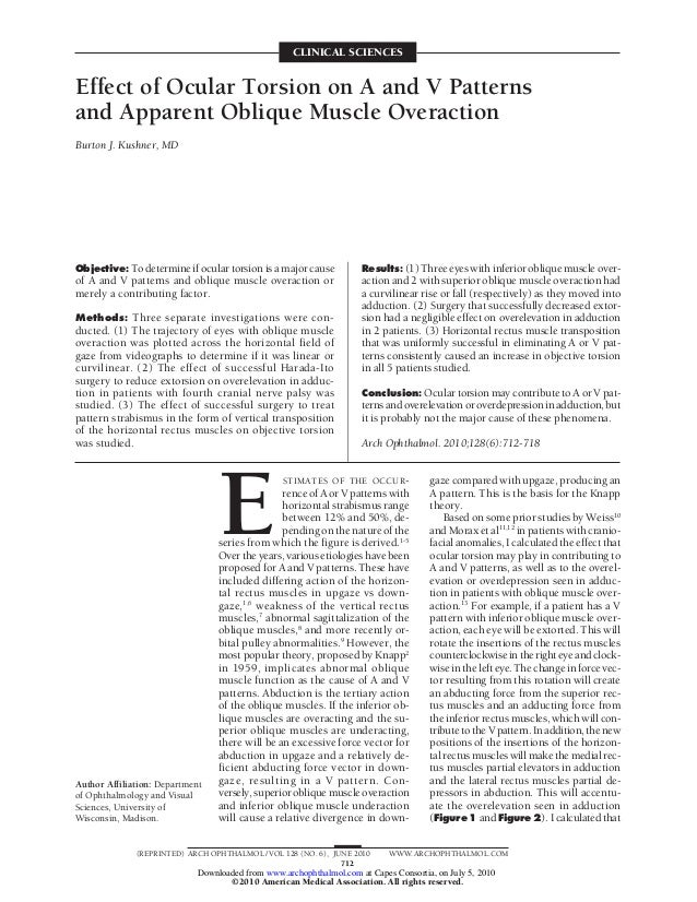 CLINICAL SCIENCES Effect of Ocular Torsion on A and V Patterns and Apparent Oblique Muscle Overaction Burton J. Kushner, M...