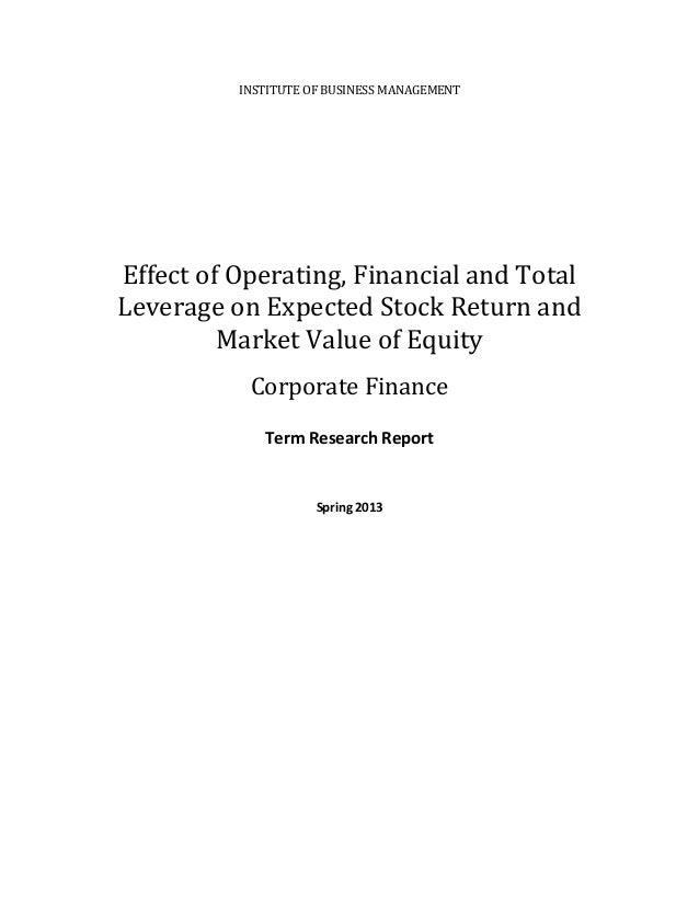 INSTITUTE OF BUSINESS MANAGEMENT Effect of Operating, Financial and Total Leverage on Expected Stock Return and Market Val...