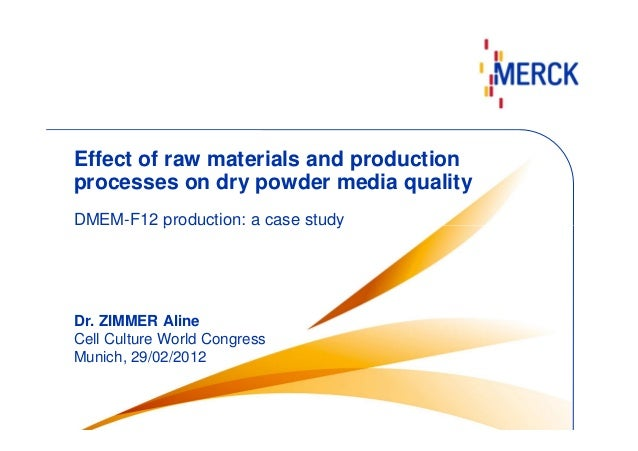 Effect of raw materials and production processes on dry powder media quality DMEM-F12 production: a case study  Dr. ZIMMER...