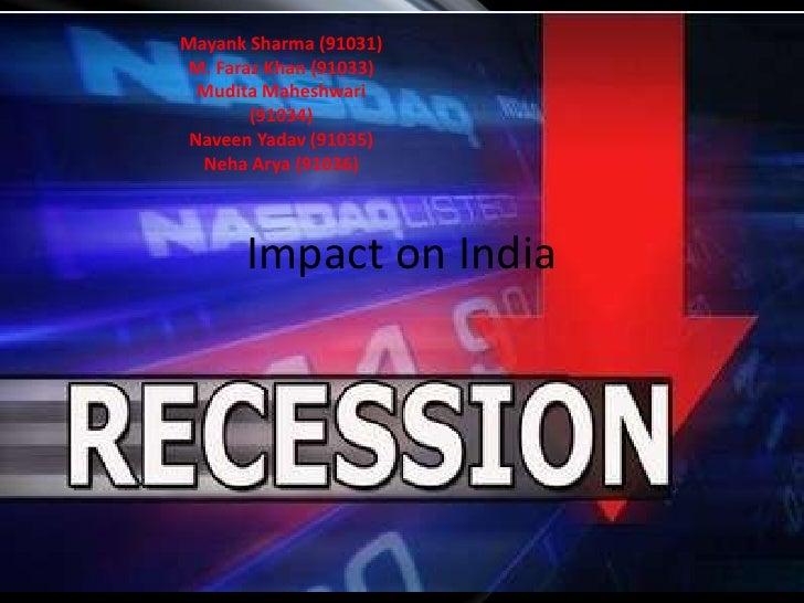 Impact on India<br />Mayank Sharma (91031)<br />M. Faraz Khan (91033)<br />MuditaMaheshwari<br />(91034)<br />NaveenYadav ...