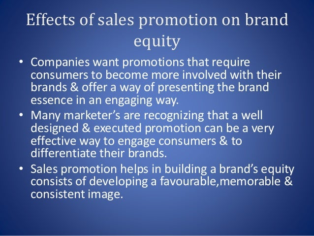 effects of sales promotion on brand Promotion response modeling david wood, phd,  • even at zero promotion brand sales are (usually)  if the effects will vanish quickly or if they will persist over.