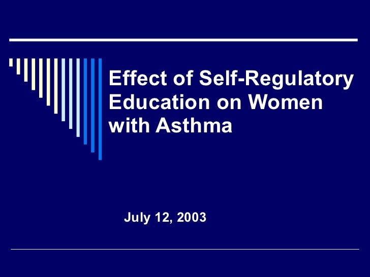 Effect of Self-Regulatory Education on Women with Asthma July 12, 2003