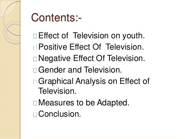 positive effect of television essay The social aspects of television are influences this medium has had on society  since its  this benefit is considered a positive consequence of watching  television, as it can counteract the psychological  complaints about the social  influence of television have been heard from the us justice system as  investigators and.