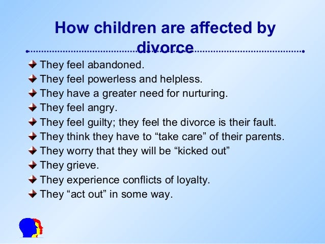 the effects of divorce on my childhood development Human development specialist, pike county approximately one of every two  divorces in missouri (51 percent) involves children although children whose.