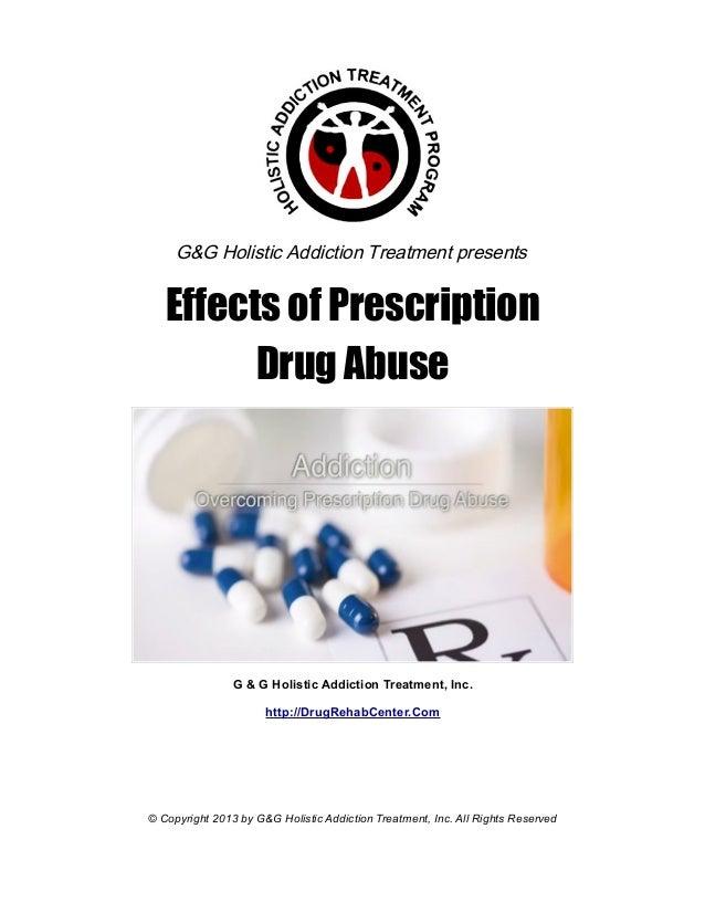 G&G Holistic Addiction Treatment presents   Effects of Prescription         Drug Abuse                G & G Holistic Addic...