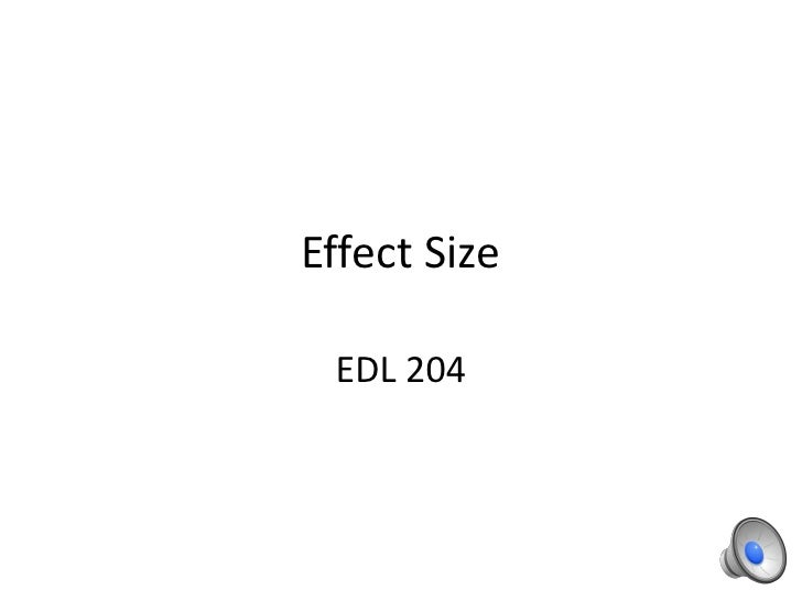 Effect Size<br />EDL 204<br />