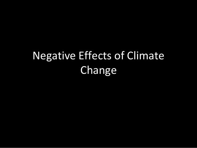 Negative Effects of ClimateChange