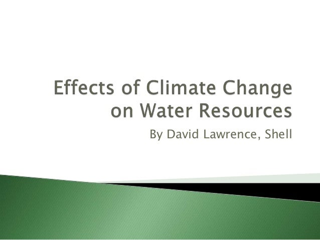 The Impact of Climate Change on Water Resources