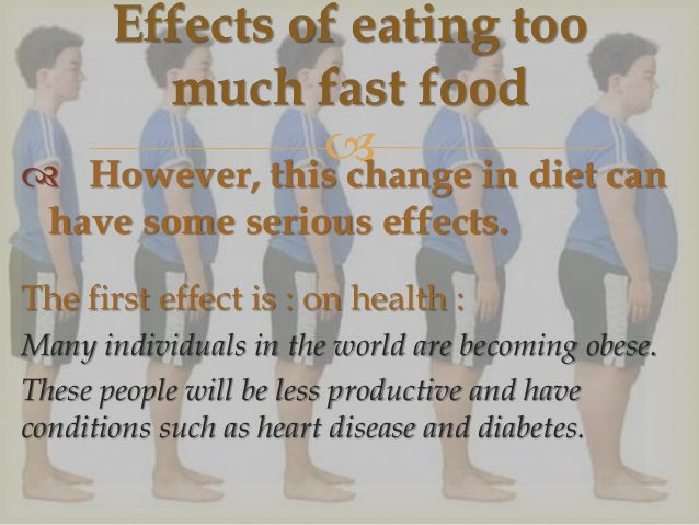 What Are The Effects Of Eating Too Much Junk Food