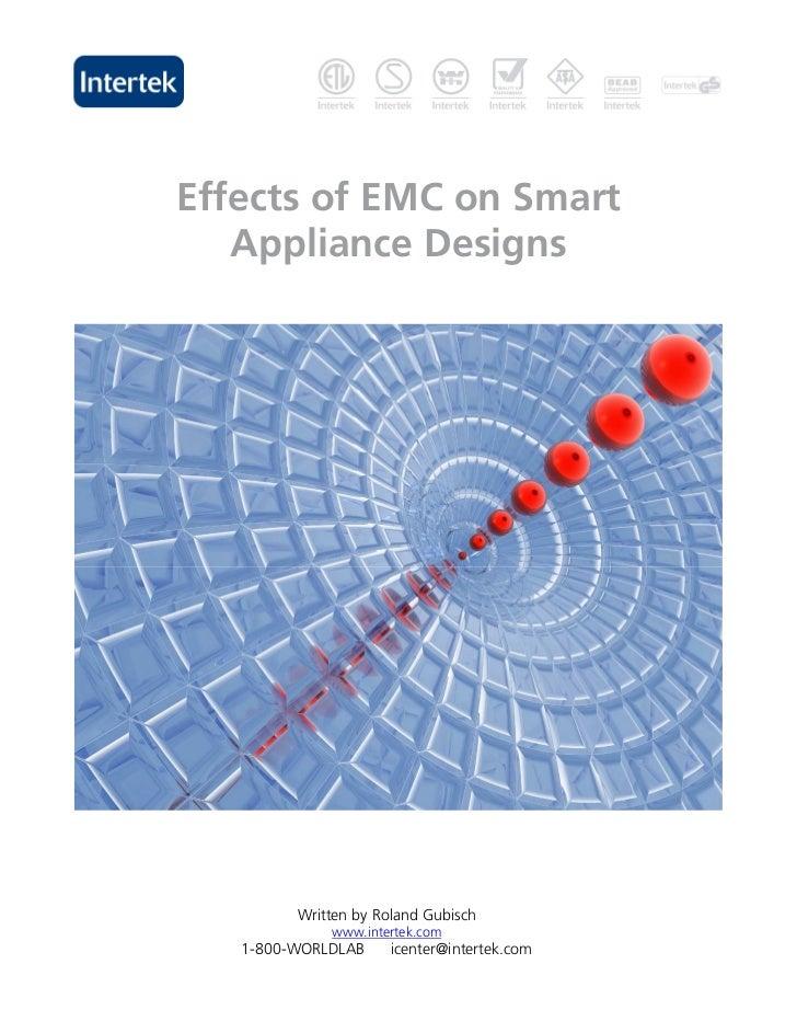 Effects of EMC on Smart   Appliance Designs         Written by Roland Gubisch             www.intertek.com   1-800-WORLDLA...