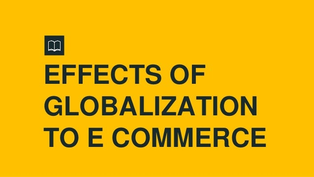 report on the impact of e commerce What is the impact of ecommerce 1  this is the full report of the ecommerce  brought to you by imrg (the uk's e-commerce association), joins a further 5.