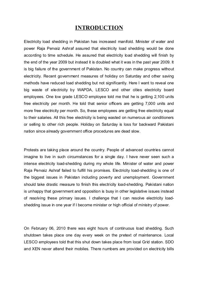 essay on electricity load shedding in pakistan Effects of load shedding essay sample while countries in the west move towards enlightenment, pakistan is moving towards darkness the country suffering at the hands of corrupt politicians and terrorism has much graver problems and one of them is load shedding.