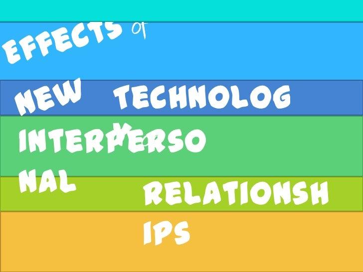 Technolog     y onInterpersonal    Relationsh      ips