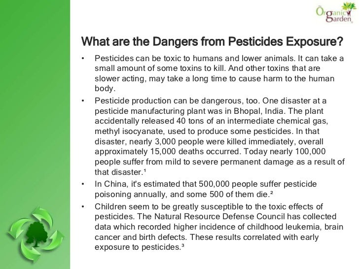 toxic effects of pesticides While you cannot change the inherent toxicity of pesticides  toxicity studies are just guidelines for estimating and comparing toxic effects of pesticides.