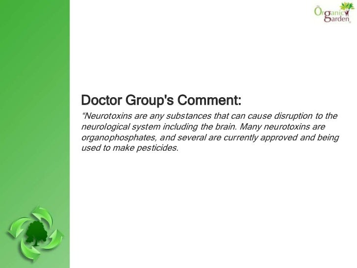 """Doctor Groups Comment:""""Neurotoxins are any substances that can cause disruption to theneurological system including the br..."""