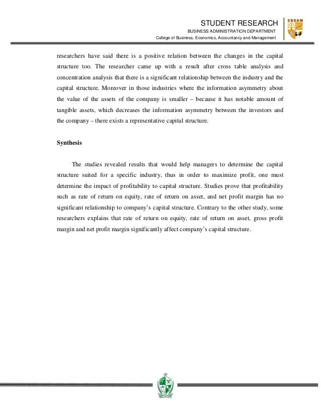 impact of capital structure on profitability Capital structure were changed, and would impact the profitability related to its risk of bankruptcy, so this make consideration of capital structure are very important most industries in indonesia which are examine in this study, were used because these industries have a.
