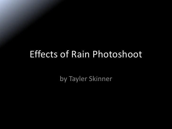 Effects of Rain Photoshoot      by Tayler Skinner
