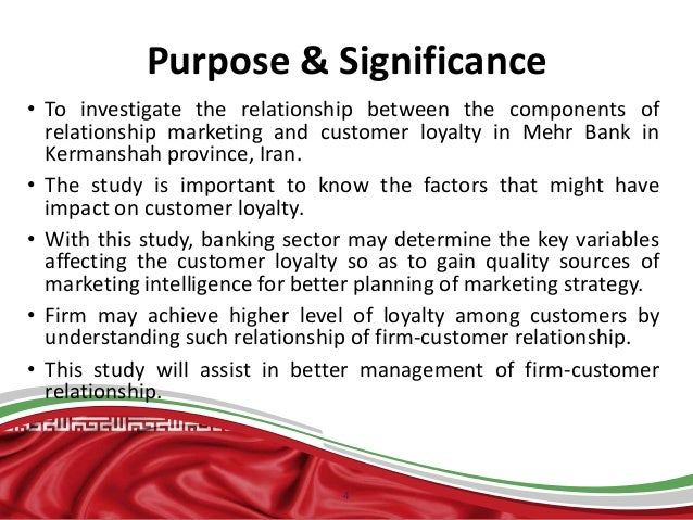 study to investigate the customer loyalty Customer satisfaction and loyalty: a case study from the banking sector  loyalty this study investigates the customer satisfaction and loyalty relationship in terms of basic service, advanced  ered to investigate satis ¿ ed and loyal customer of jamuna bank limited.