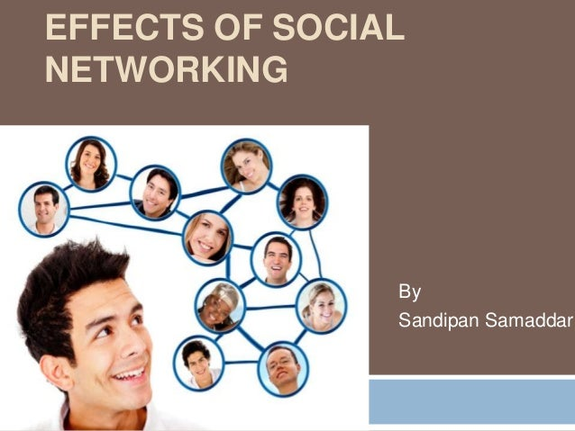 Social networking and its effects on
