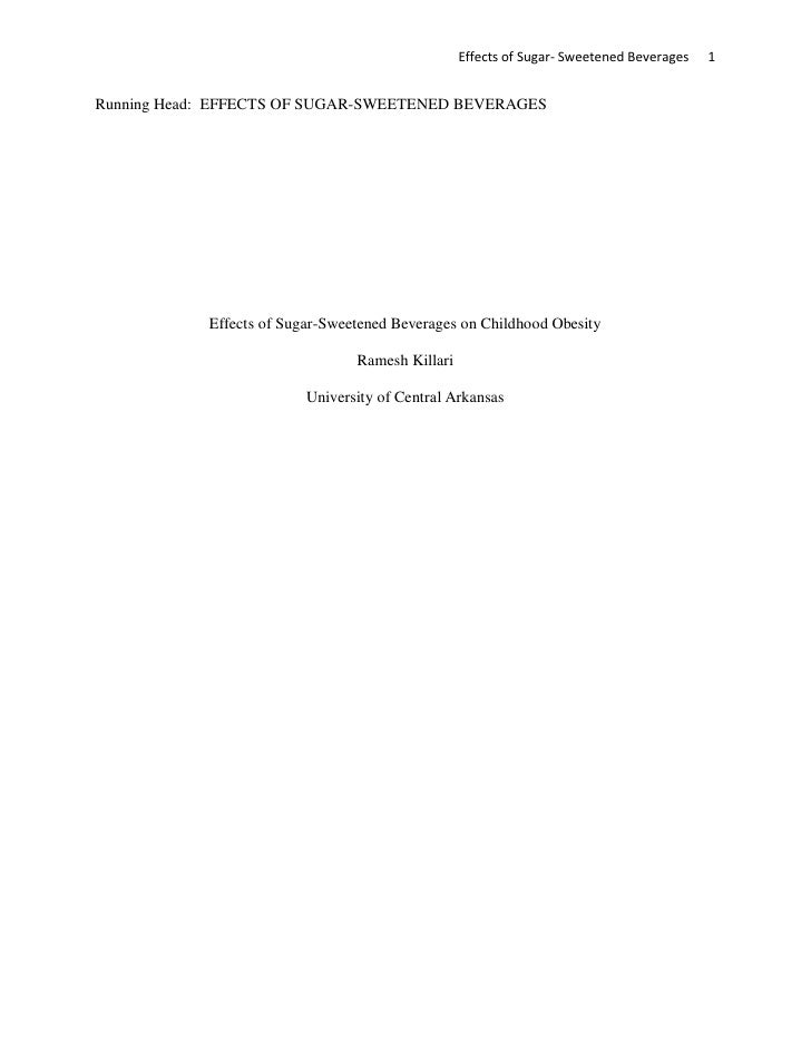 Effects of Sugar- Sweetened Beverages   1   Running Head: EFFECTS OF SUGAR-SWEETENED BEVERAGES                 Effects of ...