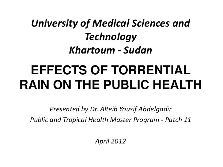 University of Medical Sciences and             Technology         Khartoum - Sudan EFFECTS OF TORRENTIALRAIN ON THE PUBLIC...