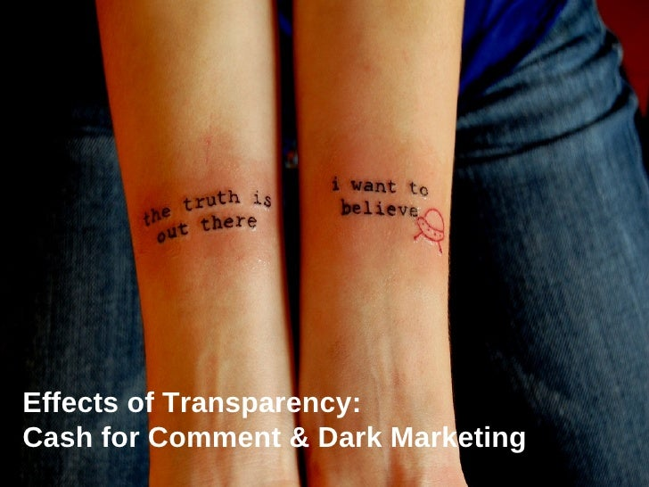Effects of Transparency:  Cash for Comment & Dark Marketing