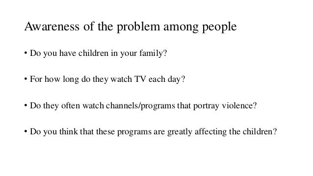 a discussion on the effects of television violence on children Early research on the effects of viewing violence on television — especially among children — found a desensitizing effect and the potential for aggression.