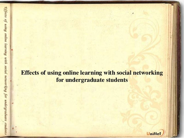 Effects of using online learning with social networking              for undergraduate students