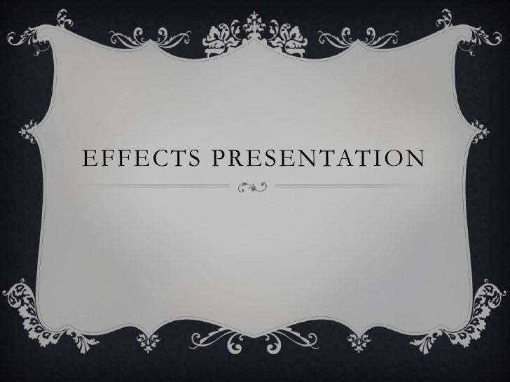 EFFECTS PRESENTATION