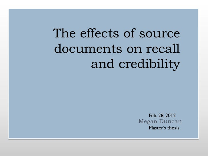 The effects of sourcedocuments on recall      and credibility                Feb. 28, 2012              Megan Duncan      ...