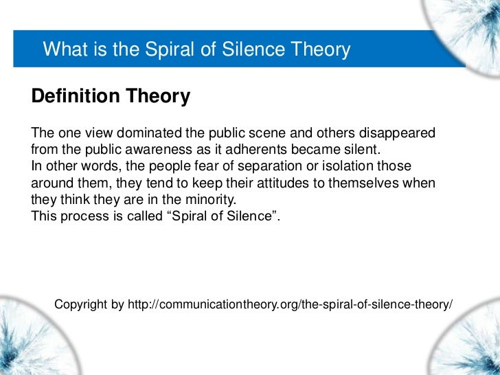 spiral of silence The spiral of silence is a unique phenomenon that happens all the time in  communication (whether it be interpersonal or group) and the media.