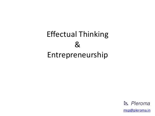 Effectual Thinking & Entrepreneurship msp@pleroma.in Pleroma